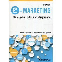 E-Marketing dla małych i średnich przedsiębiorstw - Cendrowska Barbara, Sokół Aneta, Żylińska Pola (opr. broszurowa)