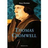 Historia, Thomas Cromwell. Nieopowiedziana historia najwierniejszego sługi Henryka VIII (opr. twarda)