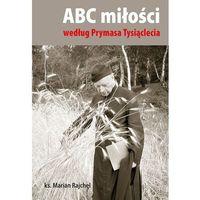 Książki religijne, ABC miłości według Prymasa Tysiąclecia (opr. miękka)