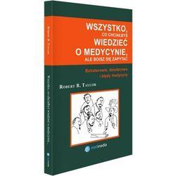 Wszystko, co chciałbyś wiedzieć o medycynie, ale boisz się zapytać. Bohaterowie, dziedzictwo i błędy medycyny