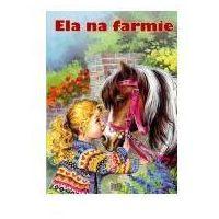 Książki dla dzieci, Ela na farmie (opr. twarda)