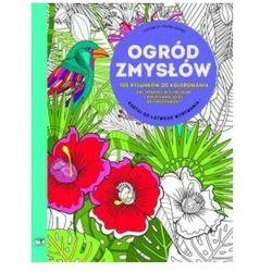 Ogród zmysłów 100 rysunków do kolorowania + zakładka do książki GRATIS