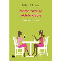 MAMA ZAWSZE WOLAŁA CIEBIE (oprawa miękka) (Książka) (opr. miękka)
