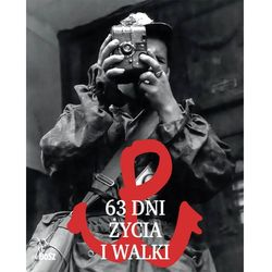 63 DNI ŻYCIA I WALKI - Wysyłka od 3,99 - porównuj ceny z wysyłką (opr. twarda)