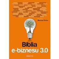 Biblioteka biznesu, Biblia e-biznesu 3.0 - Maciej Dutko (opr. twarda)