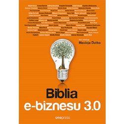 Biblia e-biznesu 3.0 - Maciej Dutko (opr. twarda)