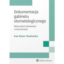 Dokumentacja gabinetu stomatologicznego - Ewa Mazur-Pawłowska (opr. miękka)