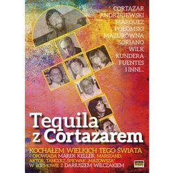 Tequila z Cortazarem - Wysyłka od 3,99 - porównuj ceny z wysyłką (opr. miękka)
