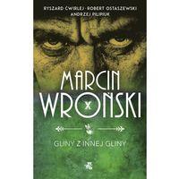 E-booki, Gliny z innej gliny - Marcin Wroński, Andrzej Pilipiuk, Robert Ostaszewski, Ryszard Ćwirlej (MOBI)