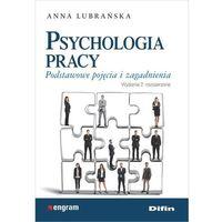 Biblioteka biznesu, Psychologia pracy Podstawowe pojęcia i zagadnienia (opr. broszurowa)