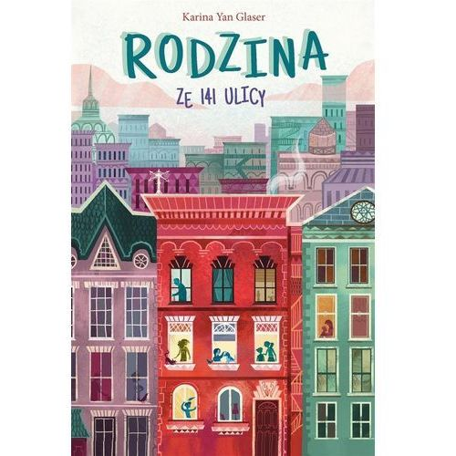Literatura młodzieżowa, Rodzina ze 141 ulicy. Darmowy odbiór w niemal 100 księgarniach! (opr. twarda)