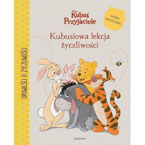 Książki dla dzieci, Kubuś i Przyjaciele Kubusiowa lekcja życzliwości - Praca zbiorowa (opr. twarda)