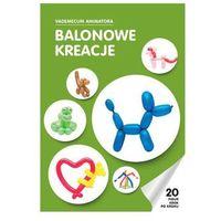 Pozostałe zabawki, Książka Vademecum animatora: Balonowe kreacje - 1 szt.