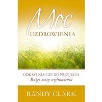 Książki religijne, Moc uzdrowienia-Wysyłkaod3,99 (opr. miękka)