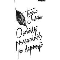 Hobby i poradniki, Osobisty przewodnik po depresji - Tomasz Jastrun (opr. miękka)