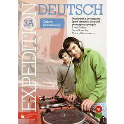 Expedition Deutsch 3A Podręcznik z ćwiczeniami + 2CD Zakres podstawowy (opr. miękka)