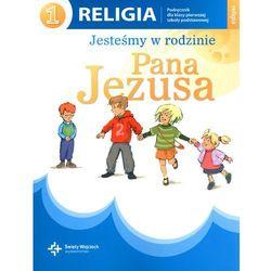 Religia 1 Jesteśmy w rodzinie Pana Jezusa podręcznik (opr. miękka)