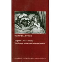 Filozofia, Zagadka Przemiany. Transformacja jaźni w dziele Sorena Kierkegaarda (opr. broszurowa)