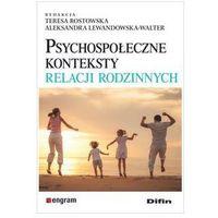 Psychologia, Psychospołeczne konteksty relacji rodzinnych