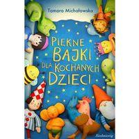 E-booki, Piękne bajki dla kochanych dzieci - Tamara Michałowska
