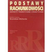 Leksykony techniczne, Podstawy rachunkowości Aspekty teoretyczne i praktyczne (opr. miękka)