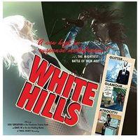 Rock, White Hills - Glitter Glamour Atrocity