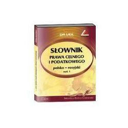 Słownik prawa celnego i podatkowego polsko rosyjski