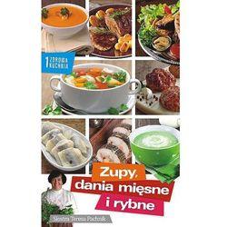 Zdrowa kuchnia 1. Zupy i dania mięsne i rybne - Wysyłka od 3,99 - porównuj ceny z wysyłką (opr. miękka)