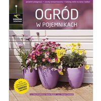 Książki o florze i faunie, Ogród w pojemnikach (opr. twarda)