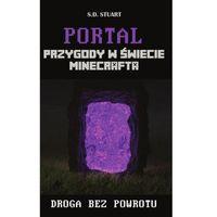 Książki dla dzieci, Portal. Przygody w świecie Minecrafta - Dostawa zamówienia do jednej ze 170 księgarni Matras za DARMO (opr. miękka)