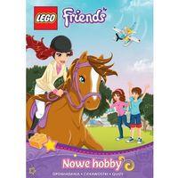 Książki dla dzieci, Lego Friends Nowe hobby (opr. twarda)