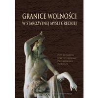 Filozofia, Granice wolności w starożytnej myśli greckiej (opr. miękka)