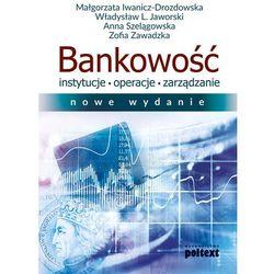 Bankowość – instytucje, operacje, zarządzanie - Opracowanie zbiorowe (opr. broszurowa)