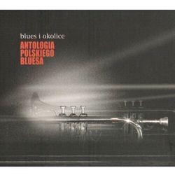 Antologia Polskiego Bluesa - Blues i okolice