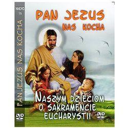 PAN JEZUS NAS KOCHA - Dzieciom o Sakramencie Eucharystii DVD
