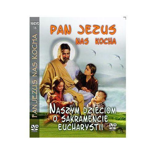 Filmy religijne i teologiczne, PAN JEZUS NAS KOCHA - Dzieciom o Sakramencie Eucharystii DVD