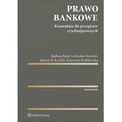 Prawo bankowe - bajor barbara, kociucki lechosław, kondek jędrzej, królikowska katarzyna
