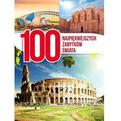 100 najpiękniejszych zabytków świata - Praca zbiorowa (opr. twarda)