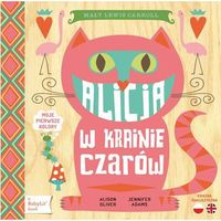 Książki dla dzieci, Alicja w krainie czarów - Jennifer Adams, Alison Oliver (opr. kartonowa)