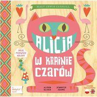 Książki dla dzieci, Alicja w krainie czarów - Jennifer Adams, Alison Oliver (opr. twarda)