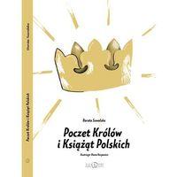 Książki dla dzieci, Poczet królów i książąt polskich - Dorota Suwalska DARMOWA DOSTAWA KIOSK RUCHU (opr. twarda)