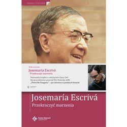 Josemaria Esccriva. Przekroczyć marzenia - Pedro Casciaro (opr. twarda)
