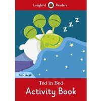 Książki do nauki języka, Ted in Bed Activity Book. Ladybird Readers Starter Level A - książka