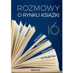 Rozmowy o rynku książki 16 - Piotr Dobrołęcki - ebook