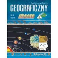 Słowniki, encyklopedie, Ilustrowany słownik geograficzny - M. Kasprzak (opr. twarda)