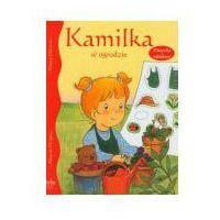 Książki dla dzieci, Kamilka w ogrodzie (opr. miękka)