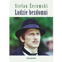 Literatura młodzieżowa, LUDZIE BEZDOMNI - Stefan Żeromski (opr. miękka)