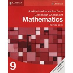 Cambridge Checkpoint Mathematics Practice Book 9 [Byrd Greg, Byrd Lynn, Pearce C]