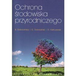 Ochrona środowiska przyrodniczego (opr. miękka)