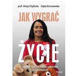Jak wygrać życie - chybicka alicja, brzozowska edyta (opr. broszurowa)